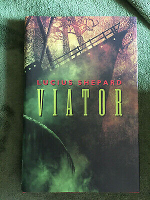 £21 • Buy VIATOR By Lucius Shepard Hardcover SIGNED Limited First Edition Night Shade 2004