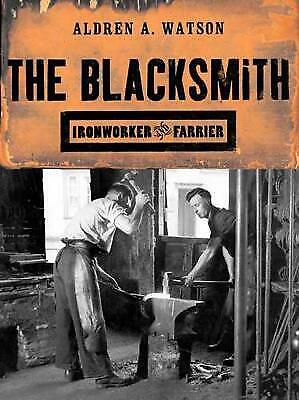 £4.95 • Buy The Blacksmith: Ironworker And Farrier, Excellent, Watson, Aldren A Book