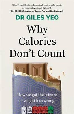 £12.43 • Buy Why Calories Don't Count How We Got The Science Of Weight Loss ... 9781409199724