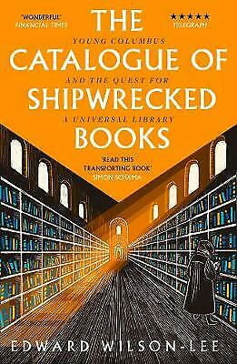 £6.99 • Buy The Catalogue Of Shipwrecked Books  By Edward Wilson-Lee (Paperback) New Book
