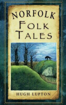 £6.99 • Buy Norfolk Folk Tales By Lupton Book The Cheap Fast Free Post