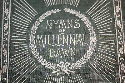 $479 • Buy 1911 HYMNS Of MILLENNIAL DAWN Watchtower Jehovah RUSSELL IBSA Songbook RARE