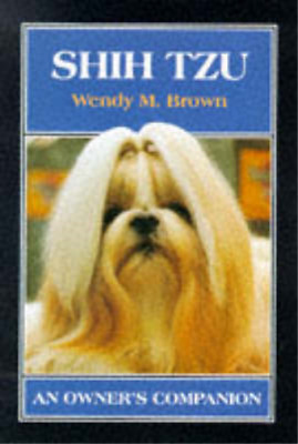 £3.28 • Buy Shih Tzu: An Owner's Companion, Wendy M. Brown, Used; Good Book