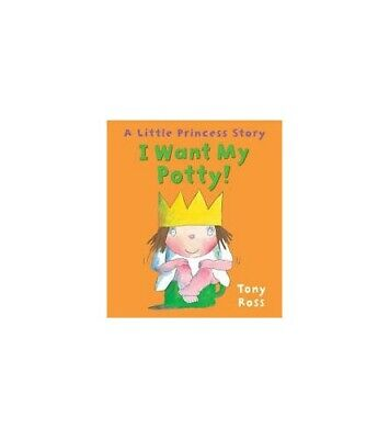 £3.49 • Buy I Want My Potty (Little Princess) By Tony Ross Book The Cheap Fast Free Post