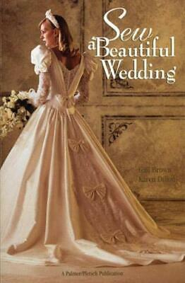£6.99 • Buy Sew A Beautiful Wedding By Dillon, Karen Book The Cheap Fast Free Post