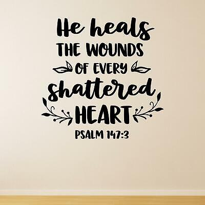 £15.80 • Buy He Heals The Wounds Of Every Shattered Heart Psalm 147:3 Wall Sticker Decal