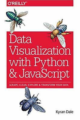 £14.99 • Buy Data Visualization With Python And JavaScript: Scrape, Clean, E... By Kyran Dale