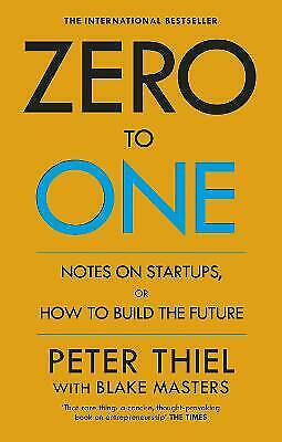 AU13.15 • Buy Zero To One: Notes On Start Ups, Or How To Build The Future By Blake Masters, Pe