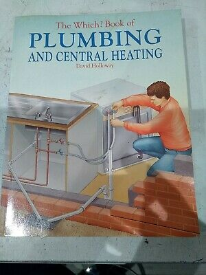 £2.50 • Buy The Which Book Of Plumbing And Central Heating David Holloway