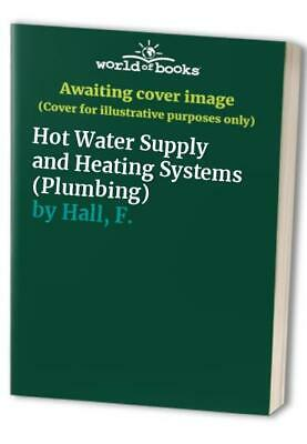 £15.99 • Buy Hot Water Supply And Heating Systems (Plumbing) By Hall, F. Hardback Book The