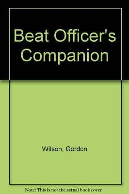 £17.99 • Buy Beat Officer's Companion By Wilson, Gordon Paperback Book The Cheap Fast Free