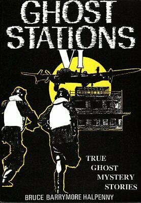 £8.99 • Buy GHOST STATIONS 6 TRUE GHOST MYSTERY STO By Halpenny, Bruce Barrymore Book The