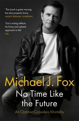 £9.18 • Buy No Time Like The Future By Michael J Fox 9781472278500 NEW Book