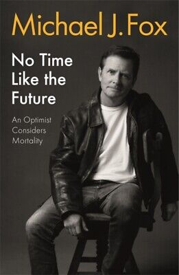 £16.94 • Buy No Time Like The Future By Michael J Fox 9781472278463 NEW Book