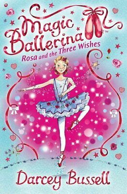 £5.52 • Buy Rosa And The Three Wishes (Magic Ballerina, Book 12) By Darcey Bussell...