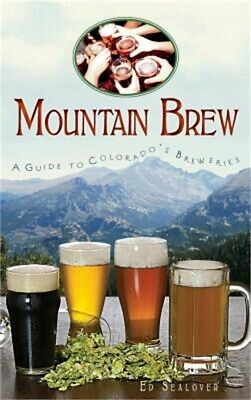 £20.76 • Buy Mountain Brew: A Guide To Colorado's Breweries (Hardback Or Cased Book)