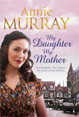 My Daughter, My Mother, Annie Murray, Used; Good Book • 3.48£
