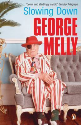 Slowing Down, George Melly, Used; Good Book • 3.49£