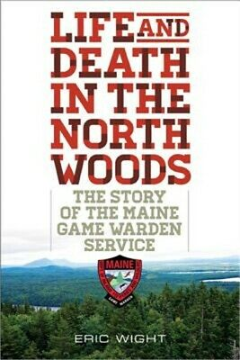 $16.65 • Buy Life And Death In The North Woods: The Story Of The Maine Game Warden Service (P