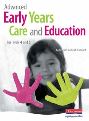 £4.54 • Buy Advanced Early Years Care And Education: For Levels 4 And 5-Mr Iain MacLeod-Bru