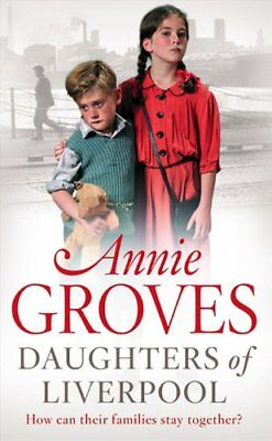 Daughters Of Liverpool-Annie Groves • 3.93£