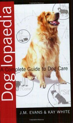 £3.67 • Buy Doglopaedia: A Complete Guide To Dog Care-J.M. Evans,Kay White
