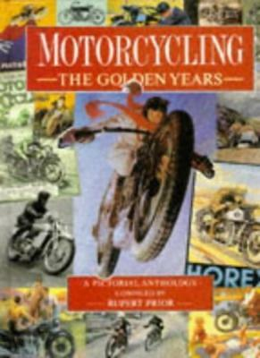 £3.33 • Buy Motorcycling: The Golden Years - A Pictorial Anthology-Rupert Prior