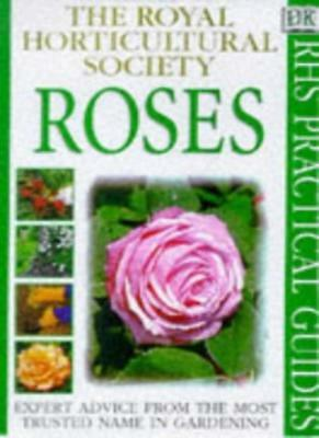 Roses (RHS Practicals)-Royal Horticultural Society • 2.02£