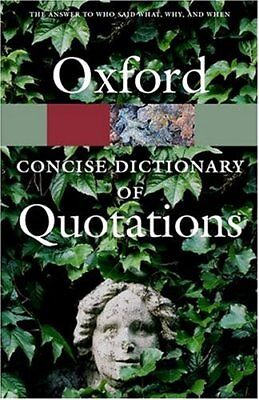 £3.33 • Buy The Concise Oxford Dictionary Of Quotations (Oxford Paperback  ..9780198607526