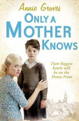 Only A Mother Knows-Annie Groves • 3.24£