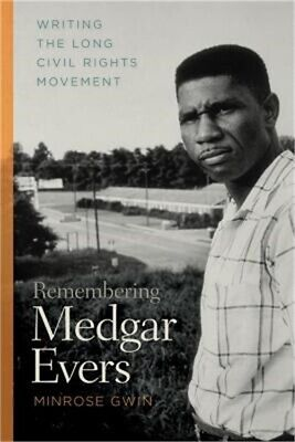 £14.03 • Buy Remembering Medgar Evers: Writing The Long Civil Rights Movement (Paperback Or S
