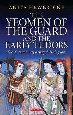 The Yeomen Of The Guard And The Early Tudors - 9781848859838 • 73.26£