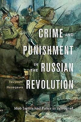 Crime And Punishment In The Russian Revolution - 9780674972063 • 20.19£