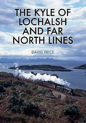 The Kyle Of Lochalsh And Far North Lines - 9781445683041 • 9.70£