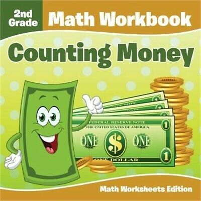 $ CDN14.24 • Buy 2nd Grade Math Workbook: Counting Money Math Worksheets Edition (Paperback Or So
