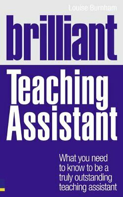£8.11 • Buy Brilliant Teaching Assistant: What You Need To Know To Be A Truly Outstanding.