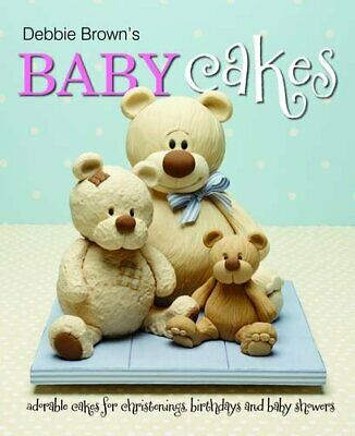 £3.56 • Buy Debbie Brown's Baby Cakes: Adorable Cakes For Christenings, Birthdays And Bab.