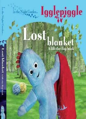 In The Night Garden....Igglepiggle: The Lost Blanket (A Lift-the-flap Book)-BBC • 2.87£