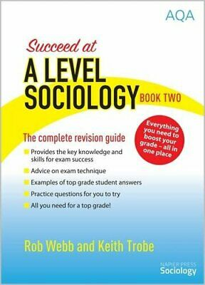 £4.06 • Buy Succeed At A Level Sociology: The Complete Revision Guide Book Two-Rob Webb,