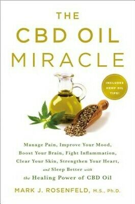 The CBD Oil Miracle: Manage Pain, Improve Your Mood, Boost Your Brain, Fight Inf • 12.24£