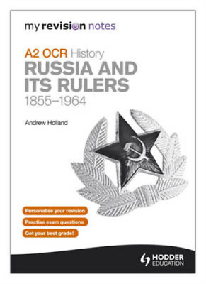 My Revision Notes OCR A2 History: Russia And Its Rulers 1855-1964 (MRN), Holland • 3.79£