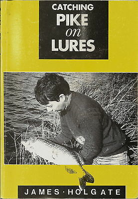 £28 • Buy Catching Pike On Lures Fishing Book By James Holgate  1991 1st Edition
