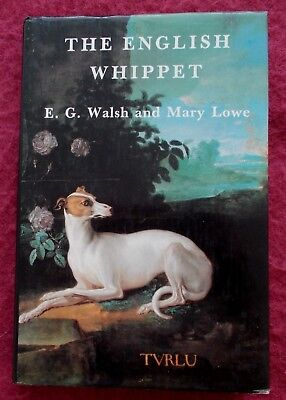 The English Whippet Dog Book By E G Walsh & Mary Lowe 1984 1st Edition • 30£