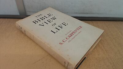 The Bible View Of Life, S.C. Carpenter, Eyre And Spottiswoode, 19		 • 7.24£