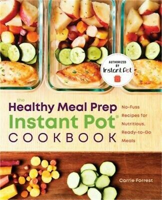 $14.69 • Buy Healthy Meal Prep Instant Pot(r) Cookbook: No-Fuss Recipes For Nutritious, Ready