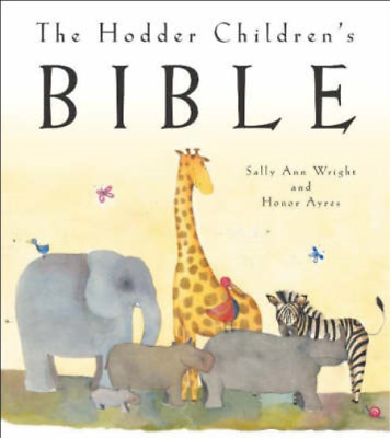 The Hodder Childrens Bible, Wright, Sally Ann & Ayres, Honor, Used; Good Book • 3.28£