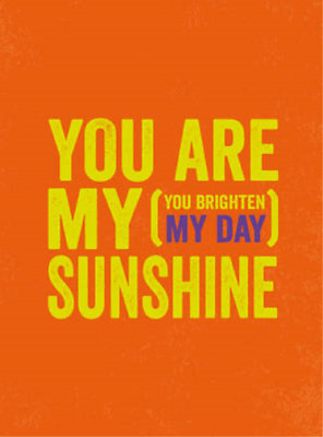 You Are My Sunshine: (You Brighten My Day) (Gift Book), ., Used; Good Book • 5.21£