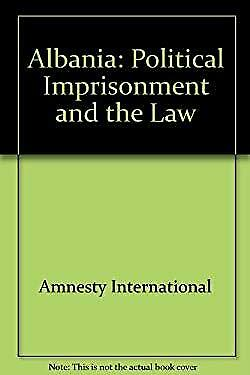 $ CDN6 • Buy Albania : Political Imprisonment And The Law By Amnesty International