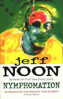 £3.28 • Buy Nymphomation, Jeff Noon, Used; Good Book