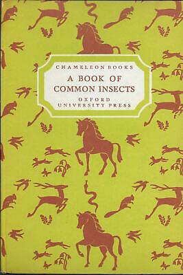Chameleon Books 17 A BOOK OF COMMON INSECTS By Edmund Sandars OUP Hardback 1946 • 5£
